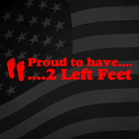 Proud to have 2 left feet Iron on Decal