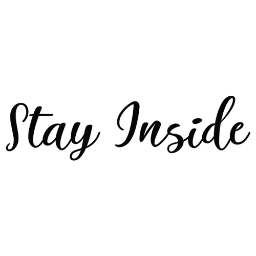 Stay Inside Decal